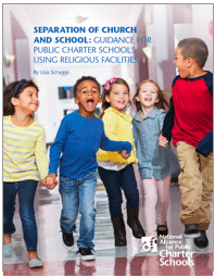 Separation of Church and School: Guidance for Public Charter Schools Using Religious Facilities