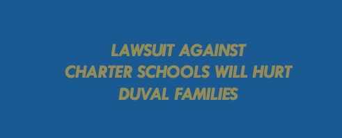 Lawsuit against charter schools will hurt Duval families